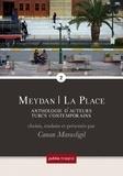 Canan Marasligil - Meydan – La Place, 2 - anthologie d'auteurs turcs contemporains, vol. 2.