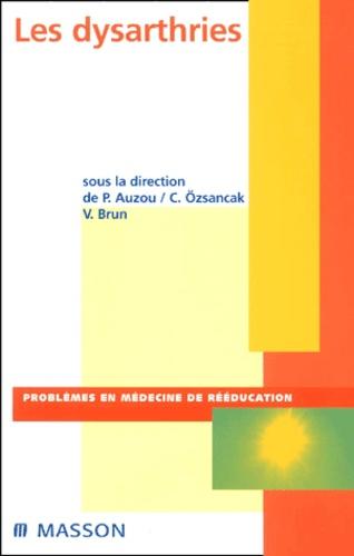 Les dysarthries - Canan Ozsancak, Collectif,V Brun,Pascal Auzou