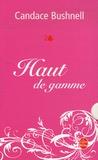 Candace Bushnell - Candace Bushnell Coffret en 2 volumes : Haut de gamme ; Sex and the City.