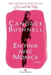 Candace Bushnell - En finir avec Monica.