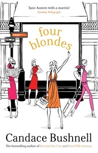 Candace Bushnell - Four Blondes..