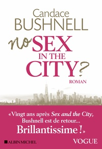 Candace Bushnell - No sex in the city ?.