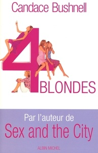 Candace Bushnell et Dorothée Zumstein - Quatre Blondes.