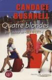 """Candace Bushnell - Quatre blondes - (Par l'auteur de """"Sex and the City"""")."""
