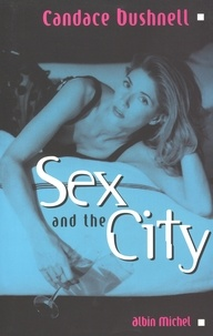 Candace Bushnell - Sex and the City.