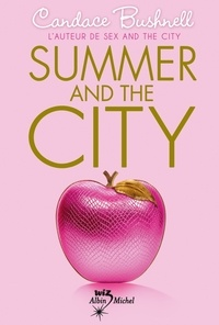 Candace Bushnell et Candace Bushnell - Summer and the city.