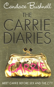 Candace Bushnell - The Carrie Diaries.