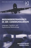 Candace Farris - Misunderstandings in ATC Communication - Language, Cognition, and Experimental Methodology.