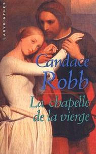Candace Robb - La chapelle de la vierge.