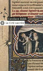 Candace Robb - La Cité sacrée.