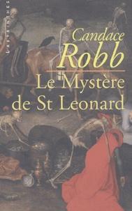 Candace Robb - Le mystère de St Leonard.