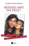 Candice Cohen-Ahnine - Rendez-moi ma fille !.