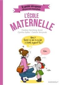 Candice Kornberg-Anzel et Cynthia Kafka - L'école maternelle.