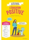 Candice Kornberg-Anzel et Eve Aboucaya - L'éducation positive - Le kit décapant des parents imparfaits.