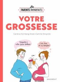 Candice Kornberg-Anzel et Camille Skrzynski - Votre grossesse.