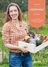 Deedr.fr Légumaniac - 80 recettes pour ceux qui rêvent d'aimer les légumes pour de vrai Image