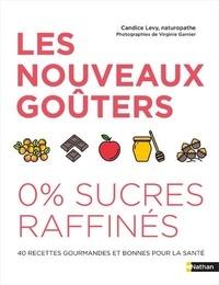 Candice Levy - Les nouveaux goûters 0 % sucres raffinés.
