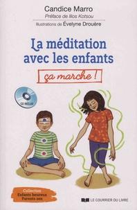 Candice Marro - La méditation avec les enfants, ça marche !. 1 CD audio