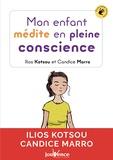 Candice Marro et Ilios Kotsou - Mon enfant médite en pleine conscience.