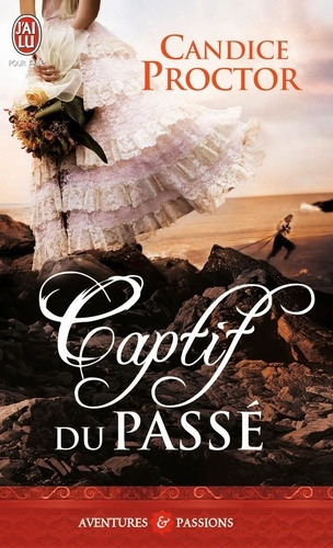 Candice Proctor - Captif du passé.