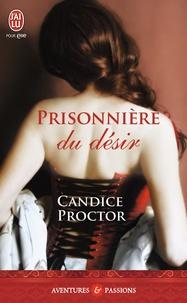 Candice Proctor - Prisonnière du désir.