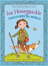 Candice Ransom et Heather Ross - Iva Honeysuckle Discovers the World.