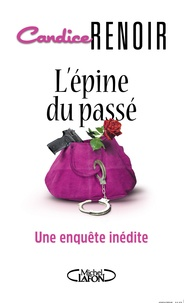 Candice Renoir - L'épine du passé - Une enquête inédite.