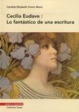 Candida Elizabeth Vivero Marin - Cecilia Eudave : Lo fantástico de una escritura.