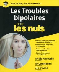 Candida Fink et Joe Kraynak - Les troubles bipolaires pour les nuls.