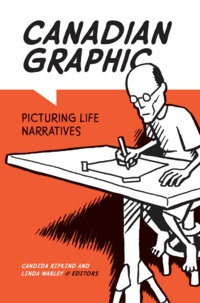 Candida Rifkind et Linda Warley - Canadian Graphic - Picturing Life Narratives.
