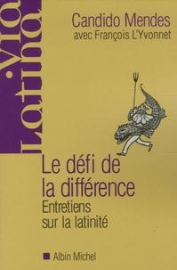 Candido Mendes - Le défi de la différence - Entretiens sur la latinité.