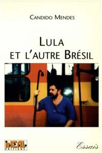 Candido Mendes - Lula et l'autre Brésil.