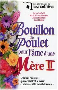 Canfield et  Hansen - Bouillon de poulet pour l'âme d'une mère - Tome 2.