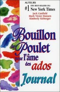 Canfield et  Hansen - Bouillon de poulet pour l'âme des ados - Journal.