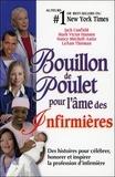 Canfield et  Hansen - Bouillon de poulet pour l'âme des infirmières.