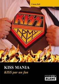 Canon Ball - Kiss mania - Kiss par un fan.