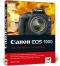 Canon EOS 100D - Das Handbuch zur Kamera.