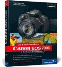 Canon EOS 700D. Das Kamerahandbuch - Ihre Kamera im Praxiseinsatz.