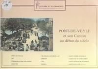 Canton de Pont-de-Veyle, histo et Christophe Greffet - Pont-de-Veyle et son canton au début du siècle.