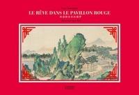 Cao Xueqin et Sun Wen - Le rêve dans le pavillon rouge.