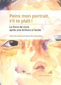Cap Corinne - Peins mon portrait, s'il te plait ! La force de vivre après une brûlure à l'acide.