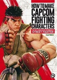 Histoiresdenlire.be How to Make Capcom Fighting Characters - Tout sur la conception des personnages de Street Fighter Image