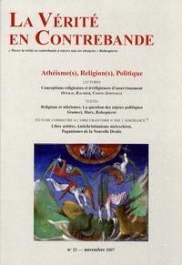 Hélène Lafrégère et Jeanne Bénigne - La Vérité en Contrebande N° 22, Novembre 2007 : Athéisme(s), Religion(s), Politique.