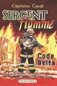 Capitaine Caval - Sergent Flamme Tome 1 : Code Delta.