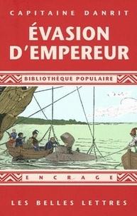 Capitaine Danrit - Evasion d'empereur.
