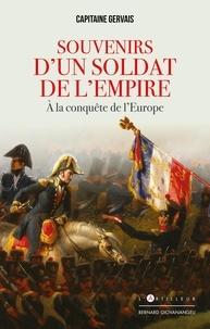 Capitaine Gervais - Souvenirs d'un soldat de l'Empire - A la conquête de l'Europe.