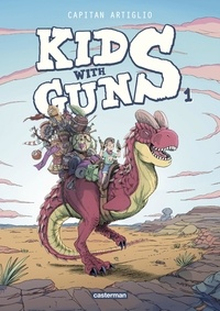 Capitan Artiglio - Kids with guns Tome 1 : .