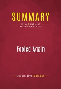Capitol Reader - Summary of Fooled Again: How the Right Stole the 2004 Election & Why They'll Steal the Next One Too (Unless We Stop Them) - Mark Crispin Miller.