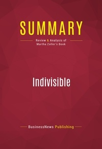 Capitol Reader - Summary of Indivisible: Uniting Values for a Divided America - Martha Zoller.