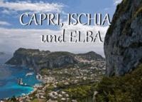 Capri, Ischia und Elba - Ein Bildband.